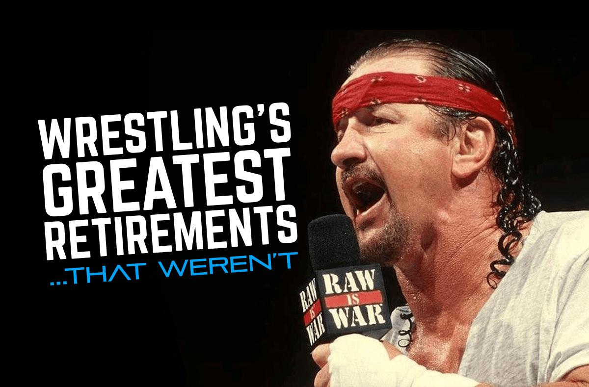 Wrestling's Greatest Retirements… That Weren't