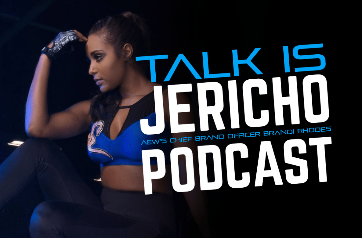 Talk Is Jericho – AEW's Chief Brand Officer Brandi Rhodes
