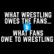 What Wrestling Owes The Fans… And What Fans Owe To Wrestling