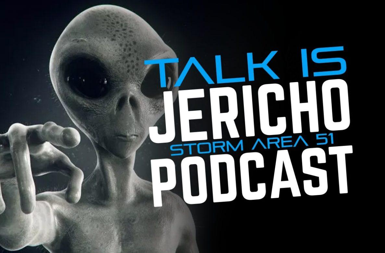 Talk Is Jericho: Storm Area 51!