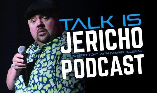 Talk Is Jericho: Talk Is Fluffycho with Gabriel Iglesias