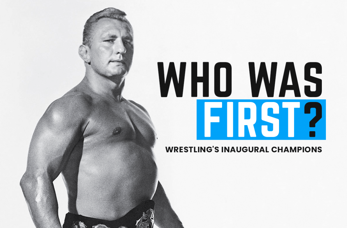 Who Was First? Wrestling's Inaugural Champions