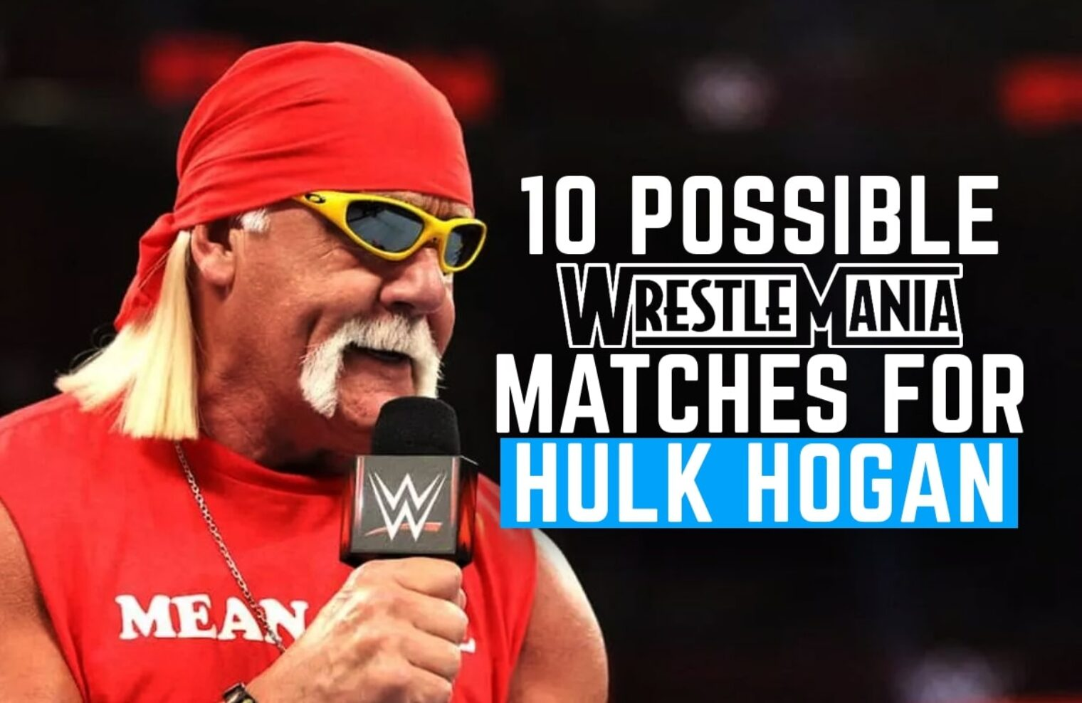 10 Possible Wrestlemania Matches For Hulk Hogan – WebIsJericho.com