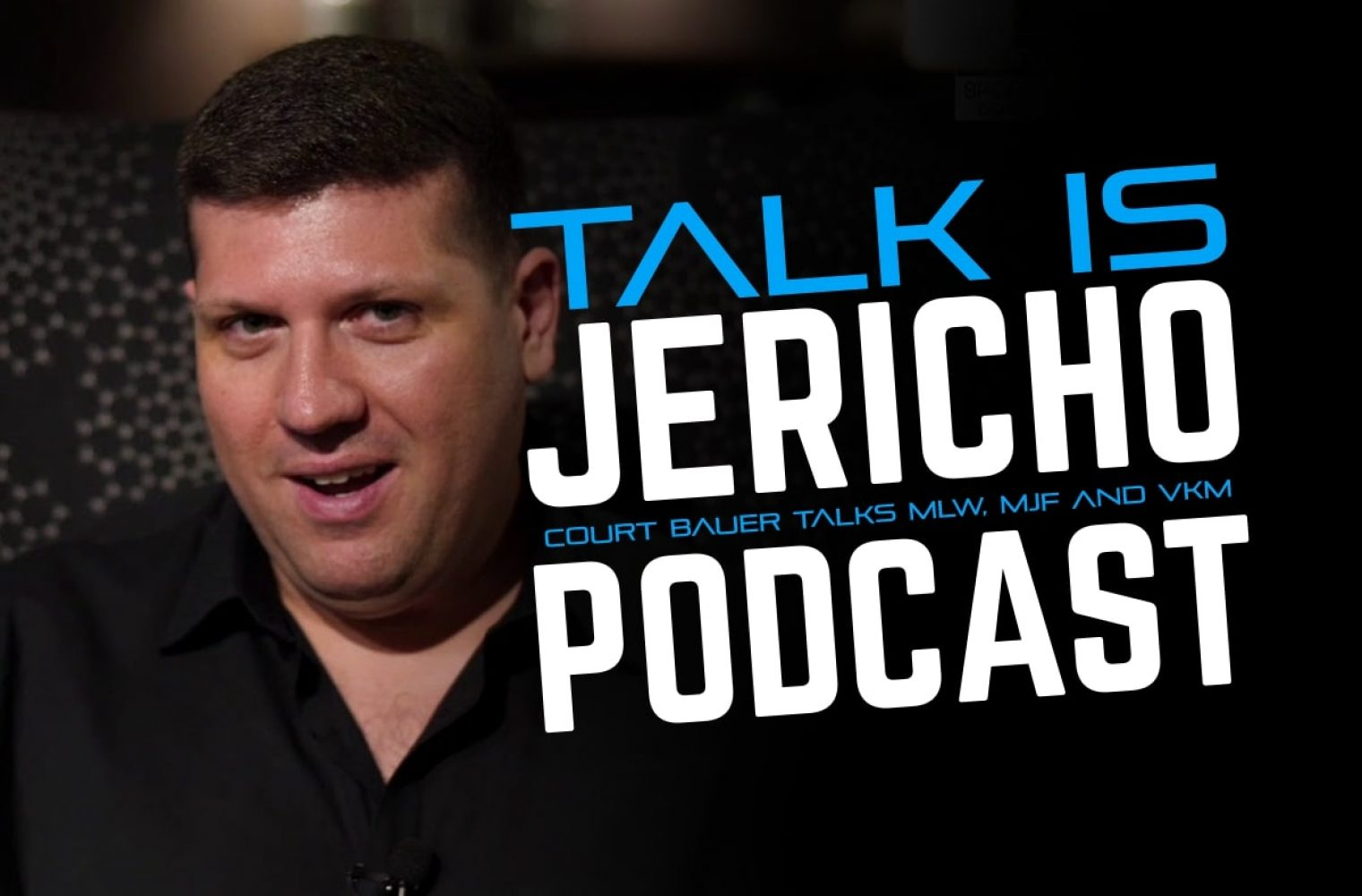 Talk Is Jericho: Court Bauer Talks MLW, MJF And VKM