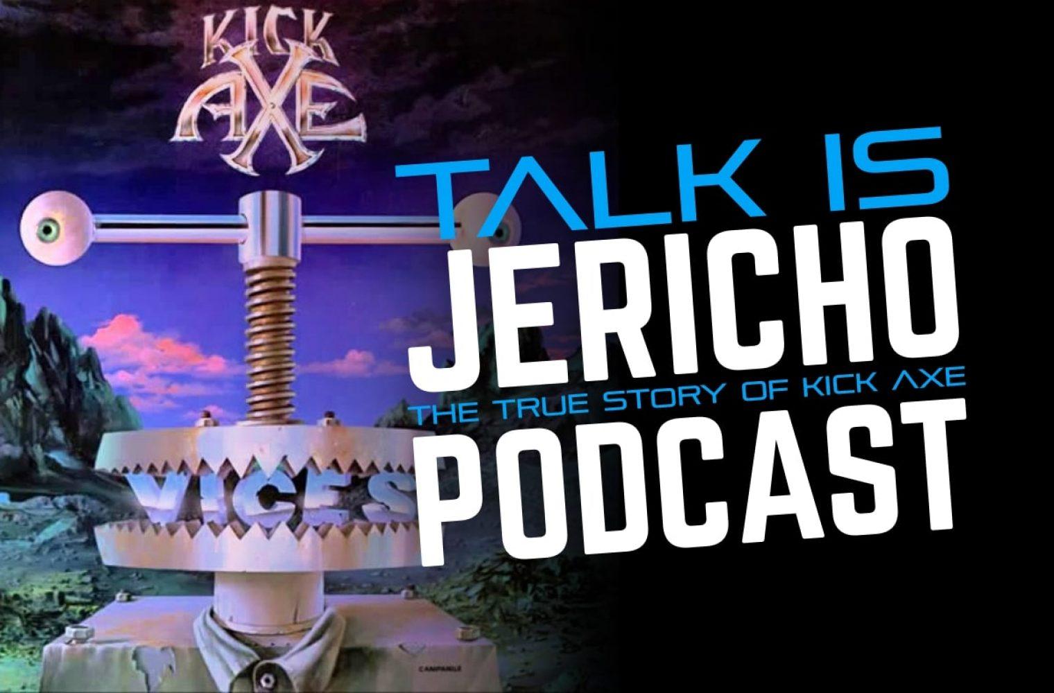 Talk Is Jericho: Virtue & Vices – The True Story Of Kick Axe
