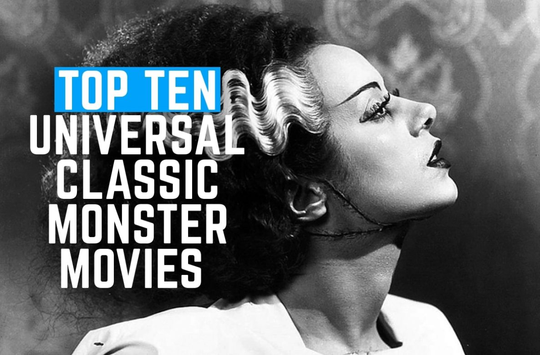 Top Ten Universal Classic Monster Movies