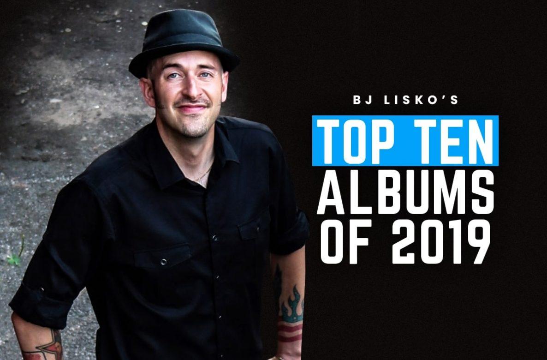 B.J. Lisko's Top Ten Albums Of 2019