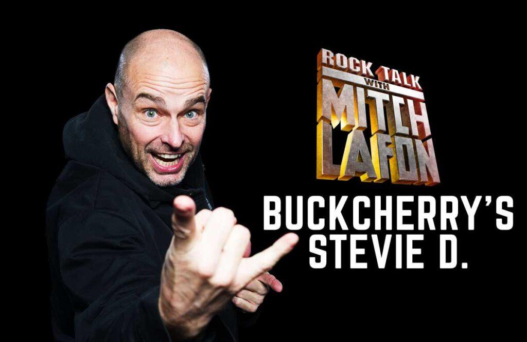 Rock Talk With Mitch Lafon: Buckcherry's Stevie D. Interview