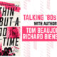 'Nothin' But A Good Time': An Interview With Authors Tom Beaujour & Richard Bienstock About All Things 80s Rock